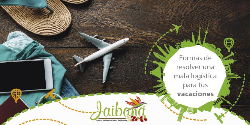 4 formas de resolver una mala logística para tus vacaciones